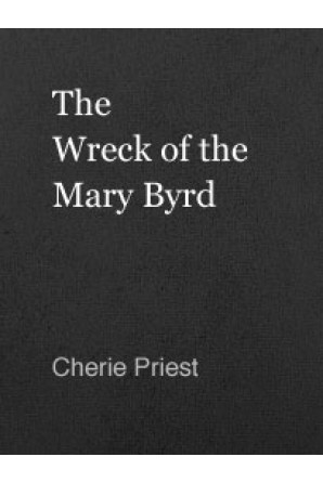 SUBTERRANEAN PRESS MAGAZINE The Wreck of the Mary Byrd