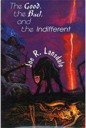 Good, the Bad, and the Indifferent: Early Stories and Commentary