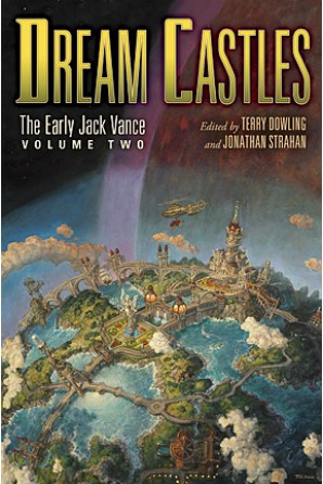 Dream Castles: The Early Jack Vance, Volume Two