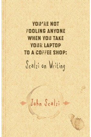 You're Not Fooling Anyone When You Take Your Laptop to a Coffee Shop: Scalzi on Writing