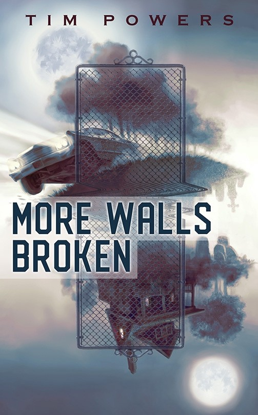 More Walls Broken by Tim Powers