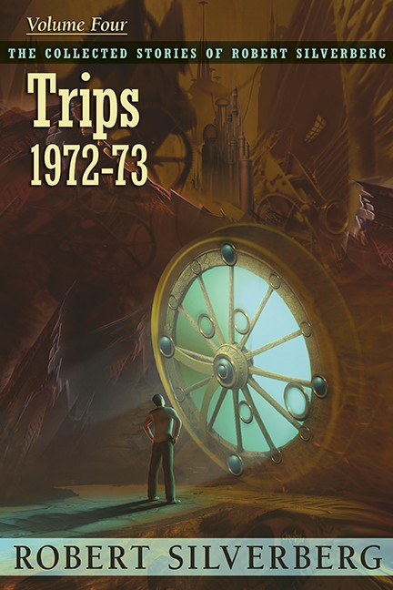 Collected Stories of Robert Silverberg, Volume Four: Trips eBook
