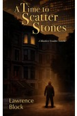 A Time to Scatter Stones (preorder)