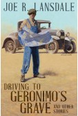 Driving to Geronimo's Grave And Other Stories Signed Limited Edition (preorder)