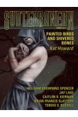 SUBTERRANEAN PRESS MAGAZINE Spring 2013