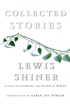Collected Stories of Lewis Shiner eBook