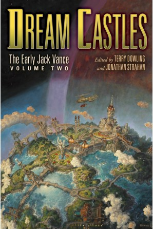 Dream Castles: The Early Jack Vance, Volume Two eBook