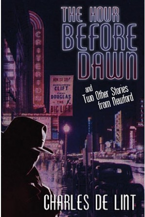 Hour Before Dawn and Two Other Stories from Newford