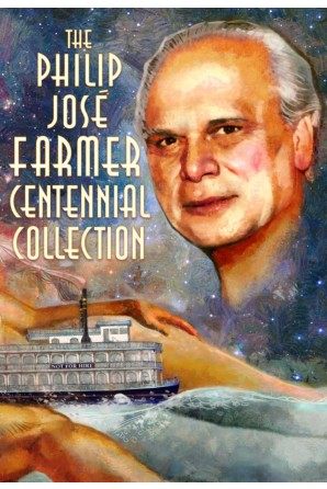 The Philip Jose Farmer Centennial Collection (preorder)