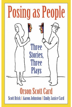 Posing As People: Three Stories, Three Plays