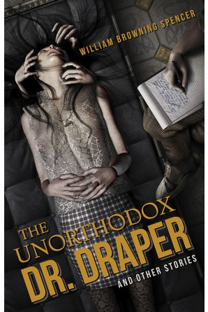 The Unorthodox Dr. Draper and Other Stories