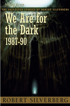 We Are For the Dark by Robert Silverberg Trade Paperback